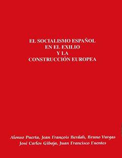 El socialismo español en el exilio y la construcción europea