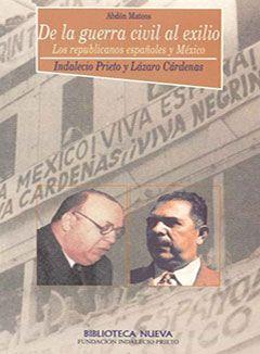 De la guerra civil al exilio. Los republicanos españoles y México