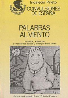 Palabras al viento - Indalecio Prieto