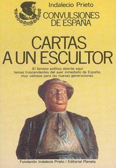 Cartas a un escultor, Indalecio Prieto