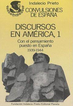 Discursos en América, 1. Indalecio Prieto