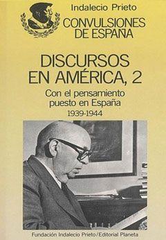 Discursos en América, 2. Con el pensamiento puesto en España 1939-1944